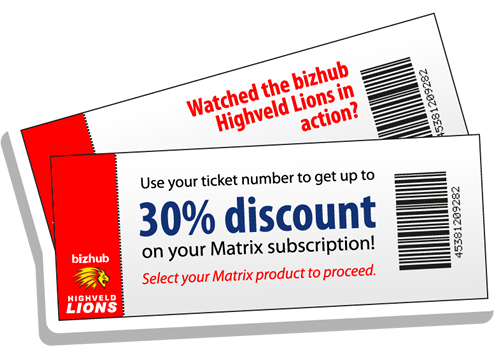 bizhub Highveld Lions match spectators - Use your ticket number to get up to 30% discount on your Matrix subscription. Select your Matrix product to proceed.